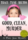 Good, Clean, Murder - Traci Tyne Hilton