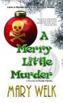 A Merry Little Murder: A Rhodes to Murder Mystery, Bk 1 - Mary Welk
