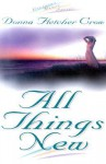 All Things New - Donna Fletcher Crow