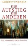 Der Aufstieg Der Anderen: Das Postamerikanische Zeitalter - Fareed Zakaria, Thorsten Schmidt