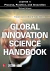 Global Innovation Science Handbook, Chapter 11 - Process, Practice, and Innovation - Michael Grieves, Praveen Gupta, Brett E. Trusko
