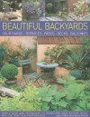 Beautiful Backyards: Courtyards, Terraces, Patios, Decks, Balconies: Simple Ideas and Techniques to Transform Your Outside Space, with 280 Practical Photographs - Joan Clifton, Jenny Hendy