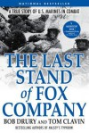 The Last Stand of Fox Company: A True Story of U.S. Marines in Combat - Robert Drury, Tom Clavin