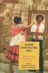 Women Constructing Men: Female Novelists and Their Male Characters, 1750-2000 - Sarah S.G. Frantz, Katharina Rennhak