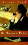The Marquise And Pauline: Two Novellas - George Sand, Sylvie Charron, Sue Huseman