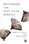 Rethinking The East Asian Miracle - Joseph E. Stiglitz
