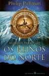 Os Reinos do Norte (Mundos Paralelos, #1) - Philip Pullman, Maria do Rosário Monteiro