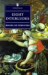 Eight Interludes - Miguel de Cervantes Saavedra, Miguel De Cercantes