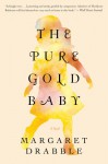The Pure Gold Baby: A Novel - Margaret Drabble