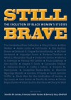 Still Brave: The Evolution of Black Women's Studies - Frances Smith Foster, Beverly Guy-Sheftall, Stanlie M. James