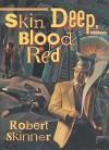 Skin Deep, Blood Red - Robert Skinner
