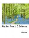 Selections from A. C. Swinburne - Algernon Charles Swinburne, Thomas J. Wise, Edmund Gosse