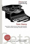 Tom Clancy - Lambert M. Surhone, Susan F. Marseken