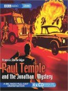 Paul Temple and the Jonathan Mystery (MP3 Book) - Francis Durbridge, Marjorie Westbury, Peter Coke