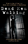 Dead Men Walking: True Stories of the Most Evil Men and Women on Death Row - Christopher Berry-Dee, Tony Brown