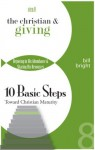 The Christian & Giving (Ten Basic Steps Toward Christian Maturity) - Bill Bright