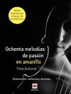 Ochenta melodías de pasión en amarillo (Grandes Novelas) - Vina Jackson