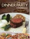 The Dinner Party Cookbook: 200 Fabulous Main Dish Ideas - Jenni Fleetwood