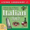 Living Language Italian: Daily Phrase & Culture Calendar: 2012 Day-to-Day Calendar - Living Language