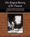 The Tragical History of Dr. Faustus - Christopher Marlowe