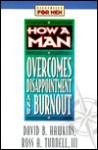 How a Man Overcomes Disappointment and Burnout - David Hawkins