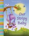 Our Stripy Baby - Gillian Shields, Paula Metcalf