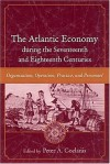 The Atlantic Economy During the Seventeenth and Eighteenth Centuries: Organization, Operation, Practice, and Personnel - Peter A. Coclanis