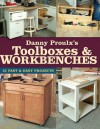 Danny Proulx's Toolboxes & Workbenches: 13 Fast & Easy Projects - Danny Proulx