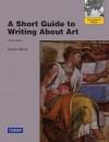 A Short Guide to Writing about Art. Sylvan Barnet - Sylvan Barnet