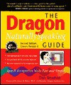 The Dragon Naturally Speaking Guide: Speech Recognition Made Fast and Simple - Dan Newman, David Newman