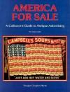 America for Sale: A Collector's Guide to Antique Advertising - Douglas Congdon-Martin
