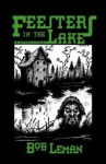 Feesters in the Lake & Other Stories - Bob Leman, Jim Rockhill (Introduction)