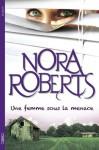 Une femme sous la menace (French Edition) - Joëlle Touati, Nora Roberts