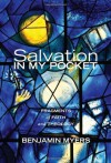 Salvation in My Pocket: Fragments of Faith and Theology - Benjamin Myers