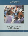 Financial Markets and Institutions, Abridged 8th Edition - Jeff Madura
