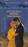 His Cousin's Keeper - Miriam Macgregor