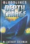 Depth Charge - M. Zachary Sherman