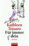 Für Immer Dein: Roman - Kathleen Tessaro, Karin Diemerling