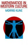 Mathematics in Western Culture (Galaxy Books) - Morris Kline