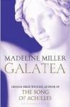 Galatea - Madeline Miller