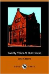 20 Years at Hull-House (a Jane Addams Classic) - Jane Addams