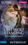 Last Wolf Standing - Rhyannon Byrd