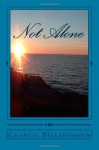 Not Alone - Chantal Bellehumeur
