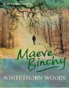 Whitethorn Woods - Maeve Binchy, Kate Binchy