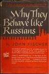 Why They Behave Like Russians - John Fischer