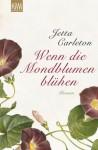 Wenn die Mondblumen blühen: Roman (German Edition) - Jetta Carleton, Eva Schönfeld