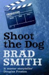 Shoot The Dog (Virgil Cane) - Brad Smith