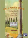 Palladian Days: Finding a New Life in a Venetian Country House (Audio) - Sally Gable, Carl I. Gable, Kathe Mazur