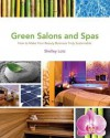 Green Salons and Spas: How to Make Your Beauty Business Truly Sustainable - Shelley Lotz