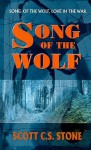 Song of the Wolf - Scott C.S. Stone